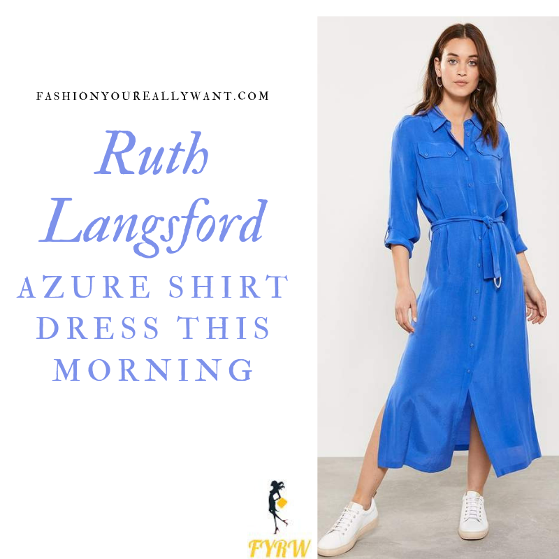 How to Find Ruth Langsford  This Morning outfit today azure cobalt blue shirt dress blog August 2019