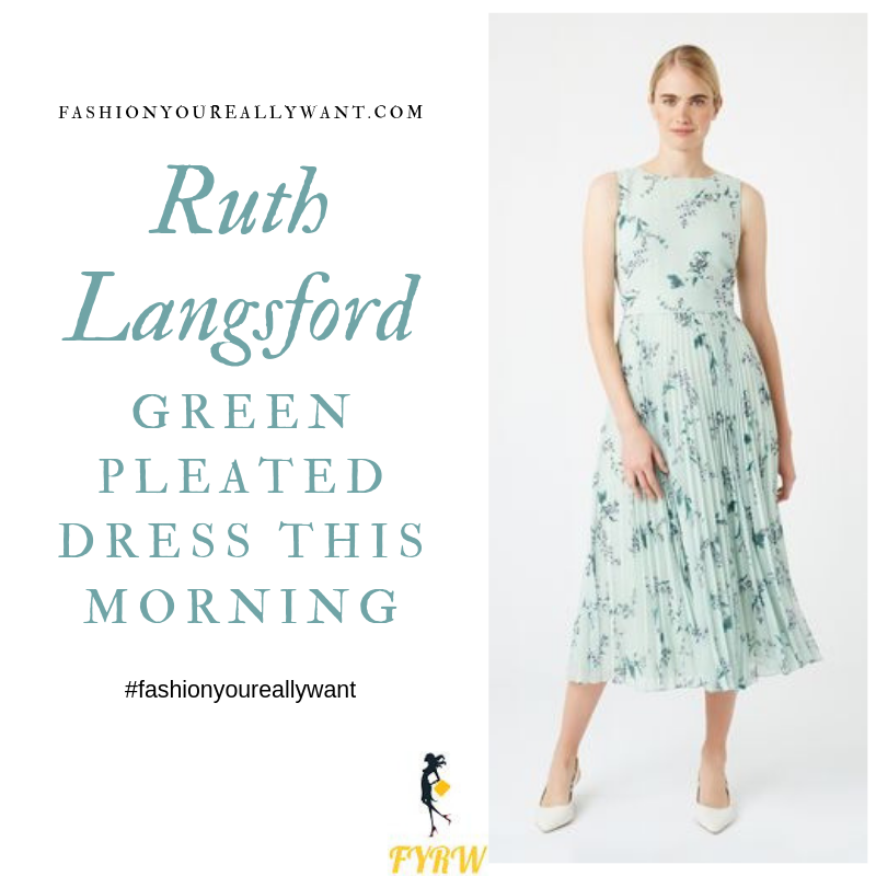 How to Find Ruth Langsford  This Morning outfit today green floral sleeveless dress pleated skirt blog August 2019