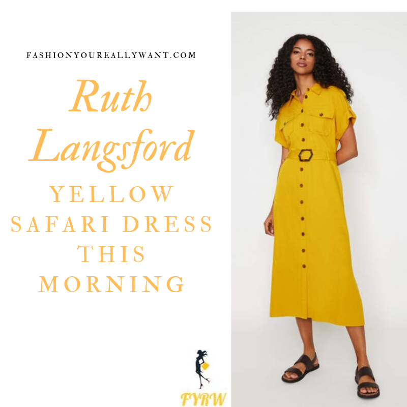 How to Find Ruth Langsford  This Morning yellow safari shirt dress outfit today blog August 2019
