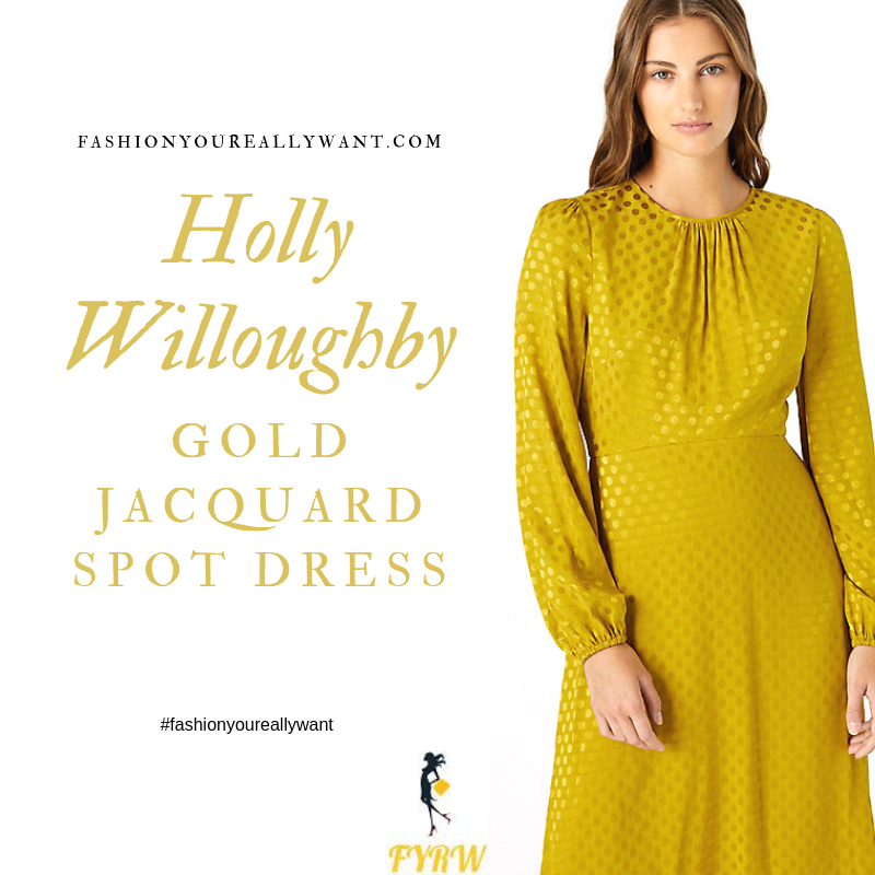 How to find Holly Willoughby yellow gold spot jacquard dress August 2019 blog