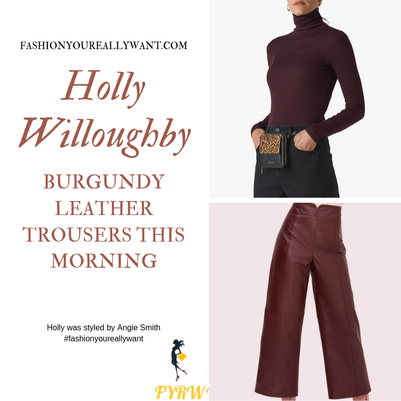 Holly Willoughby Wore these burgundy leather trousers with burgundy polo neck on  This Morning today outfit blog October 2019