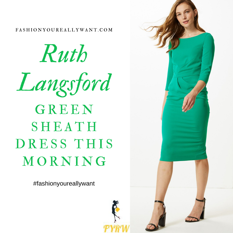 Where to get all Ruth Langsford This Morning outfits blog Green Shift Sheath Dress 3/4 sleeve January 2020