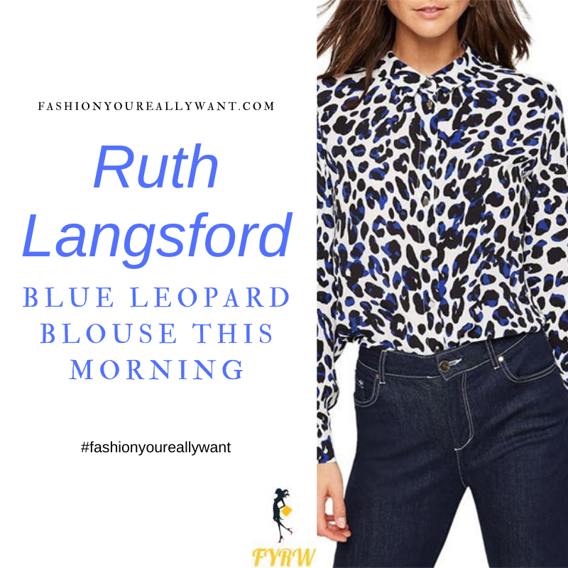 Where to get all Ruth Langsford This Morning outfits blog April 2021 white black blue leopard print shirt blouse